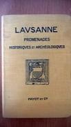 Lausanne : Promenades Historiques Et Archéologiques - 1931 -  Suisse - Schweiz - Culture