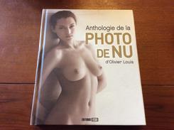 Anthologie De La Photo De Nu D Olivier Louis - Art