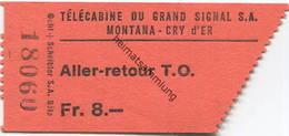 Schweiz - Telecabine Du Grand Signal - Montana - Cry D'ER - Billet-Fahrschein - Bahn