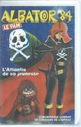 "VHS  ALBATOR "" L'ATLANTIS DE SA JEUNESSE "" - Dessins Animés"