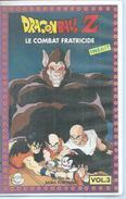 "VHS  DRAGONBALL Z  "" LE COMBAT FRATRICIDE "" - Dessins Animés"
