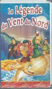 """VHS / K7 Vidéo    """"  LA LEGENDE DU VENT DU NORD   """" - Dessins Animés"""