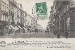Leuven - Louvain - Rue De La Station Vue De La Grand'Place - Circulé En 1913 - Animée - TBE - Leuven