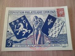 Carte Postale Numérotée  Lyon Exposition Philatélique Lyon à Brest  22 Au 30 Mai 1943 Avec Le N°515 Seul + Cachets TB - France