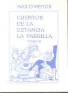 CUENTOS DE LA ESTANCIA LA PARRILLA TOMO II LIBRO AUTOR MAX O'MENOX AÑO 2004 160 PAGINAS DEDICADO Y AUTOGRAFIADO - Humor