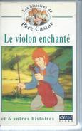 """VHS / K7 Vidéo    """"  LE VIOLON ENCHANTE  """" - Dessins Animés"""