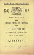 KORTRIJK - NATIONALE FEESTEN VAN GROENINGE - VOLKSOPTOCHT Op 17 Augustus 1902 - Liederen, Programma - Documents Historiques