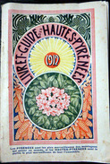 65 HAUTES PYRENEES GUIDE DE 80 PAGES RICHEMENT ILLUSTRE DESSINS GRAVURES NOMBREUSES PUBLICITES 1912 - Dépliants Touristiques
