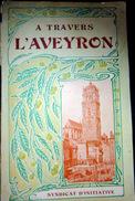 12 AVEYRON IMPORTANT GUIDE 80 PAGES PHOTOS ET DESSINS RODEZ 1906 PAPIER GLACE - Dépliants Touristiques