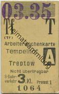 Deutschland - Berlin - Arbeiterwochenkarte - Tempelhof Treptow - S-Bahnverkehr 3. Kl. - 03. 1935 - Bahn