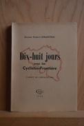 Armée Belge, Mai 1940. Dix-huit Jours Avec Les Cyclistes Frontière. Carnet De Campagne ; Dct. R. Lemarchal. Edit.1946 - Livres
