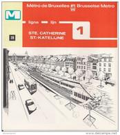 METRO DE BRUXELLES - BRUSSELSE METRO - STE. CATHERINE - Ligne - Lijn 1 (dépliant Bilingue N° 28) - Non Classés