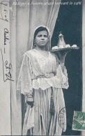 Algérie - Femme Arabe Servant Le Café - Cachet Orléansville 1909 - Algérie