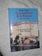 Le Grand Livre De La Provence, La Reine Jeanne, Le Roi René Laure & Pétrarque. - Provence - Alpes-du-Sud