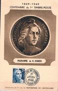 FRANCE Carte Maximun N° 833.C.Ed Comm Pt Ft Vert Sépia (Marianne).1.Obl Sp Temp Paris 11 06 1949 Centenaire Timbre Poste - Cartoline Maximum