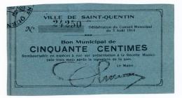 1914 - 1918 // Ville De SAINT-QUENTIN //  3.08.1914 // Bon De 50 Centimes - Bons & Nécessité