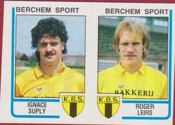Panini Football Belgie Belgique 86 Voetbal 1986 Sticker Koninklijke Berchem Sport KBS Nr. 374  Ignace Suply Roger Leirs - Sports