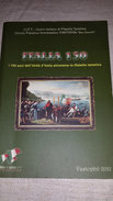 2scan 150° UNITà D'ITALIA Attraverso La Filatelia CIFT Storia Vastophil 2012 Book Libro 230 Pages In 115 B/w Photocopies - Tematica