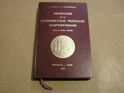 REPERTOIRE DE LA NUMISMATIQUE FRANCAISE CONTEMPORAINE J De MEY Numismate Pièce Argent Monnaies Or Collection Franc - Livres & Logiciels
