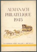 BELGIQUE - ALMANACH PHILATELIQUE 1945, Les Editions WILLY BALASSE, Bruxelles, 1945, 191 Pages.  TB  - MX40 - Handboeken