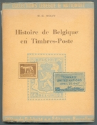 BELGIQUE - HISTOIRE DE BELGIQUE En TIMBRES-POSTE, Par W.H. WOLFF, Editions Office De Publicité Sa, Bruxelles, 1951, 81pa - Philatelie Und Postgeschichte