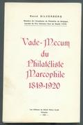 BELGIQUE - R. SILVERBERG, VADE-MECUM Du PHILATELISTE MARCOPHILE 1849-1920, (ouvrage Indispensable Pour La Compréhension - Philatélie Et Histoire Postale