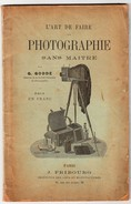 Plaquette - L'art De Faire La Photographie Sans Maitre - Par G . Goddé  - Pas Courant - - Sonstige