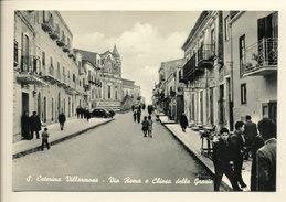 S. CATERINA DI VILLARMOSA (CL) VIA ROMA E CHIESA DELL GRAZIE - Caltanissetta