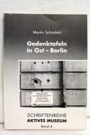 Gedenktafeln In Ost-Berlin. Schriftenreihe Aktives Museum. Bd. 4 - Libros, Revistas, Cómics
