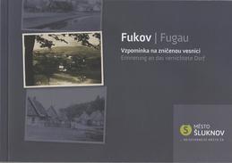 Buch Heft Fukov Fugau Vzpominka Na Znicenou Vesnici Erinnerung An Das Vernichtete Dorf Mesto Sluknov Schluckenau 2010 - 5. Zeit Der Weltkriege