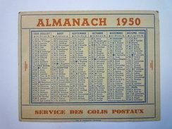 ALMANACH  1950  -  Service Des COLIS POSTAUX   XXX  (format  12,7 X 10 Cm) - Calendriers