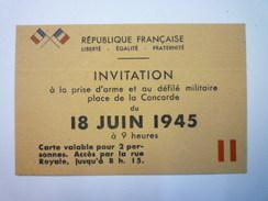 18  JUIN  1945  INVITATION à La PRISE D'ARMES Et Au Défilé Militaire  Place De La CONCORDE X - Calendriers