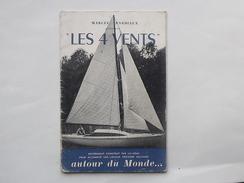 LES 4 VENTS: Livret 1959 De Marcel BARDIAUX - Dédicacé Par L'auteur - Marin Voilier Tour Du Monde - Livres, BD, Revues