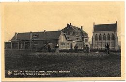 Virton NA23: Institut Normal Agricole Ménager. Institut, Ferme Et Chapelle - Virton