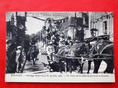 Cpa 18 BOURGES Anime  29 Juin 1930 Cortege Historique Char De La Liberte Portant La Charte - Bourges