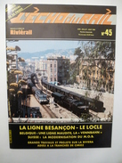 L'ECHO Du RAIL N°45 : BESANCON - LE LOCLE CENTENAIRE  Cahier Central De 20 Pages - SUISSE : Modernisation Du MOB - Trains
