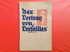 Heft Der Vertrag Von Versailles Berlin 1933 Die Grundursache Der Deutschen Not Verluste Durch Das Versailler Diktat - 5. Guerres Mondiales