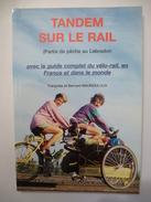 TANDEM SUR LE RAIL : Guide Complet Du Vélo-rail  France Et Dans Le Monde - Voir Les Scans - Railway & Tramway