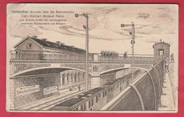 Herbesthal - Brücke über Die Bahnstrecke ... Feldpost 1916 ( Verso Zien ) - Lontzen