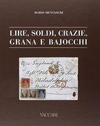 Mario Mentaschi - Lire, Soldi, Crazie, Grana E Bajocchi - Filatelia E Storia Postale