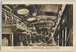 Acièries De Longwy  Acièrie Thomas  Halle De Coulée - Longwy