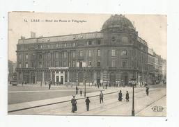 G-I-E , Cp , LILLE , Hôtel Des Postes Et Télégraphes , PTT , Voyagée 1907 , P&T - Postal Services
