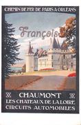 CPA Illustration : Chemin De Fer De Paris à Orléans - Chaumont - Les Chateaux De La Loire Constant Duval  TTBE - 2 SCANS - Spoorwegen