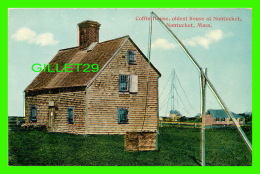 NANTUCKET, MA - COFFIN HOUSE, OLDEST HOUSE AT NANTUCKET - - Nantucket