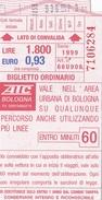 BOLOGNA /  BIGLIETTO ORDINARIO  - AUTOBUS - Doppio Valore _ Lire 1.800 Euro 0,93 - Autobus