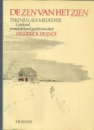 Frédérick FRANCK DE ZEN VAN HET ZIEN - TEKENEN ALS MEDITATIE - Getekend En Met De Hand Geschven Door - Livres, BD, Revues