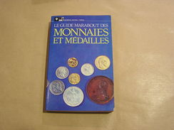 LE GUIDE MARABOUT DES MONNAIES ET DES MEDAILLES Numismatique Numismate Collection Pièce Argent Or Monnaie Médaille - Boeken & Software
