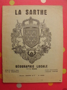 La Sarthe. Géographie Locale. A. Renard. 1964. Graffin - Pays De Loire