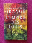 L' Empire Des Loups  Jean-Christophe Grangé - Livres, BD, Revues
