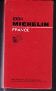 Guide Rouge MICHELIN FRANCE 1984 Frais D'envoi Gratuits Pour La France Métropolitaine - Michelin (guide)